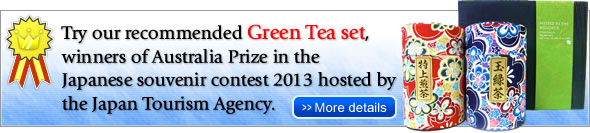 Try our recommended Green Tea set, winners of Australia Prize in theJapanese souvenir contest 2013 hosted by the Japan Tourism Agency.